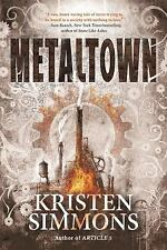 Metaltown by Kristen Simmons (2016, Hardcover)