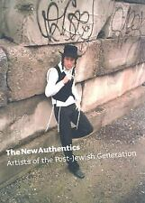 NEW - The New Authentics: Artists of the Post-Jewish Generation