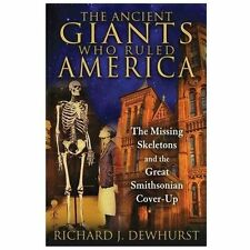 The Ancient Giants Who Ruled America : The Missing Skeletons and the Great...