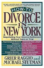 How to Divorce in New York : Negotiating Your Divorce Settlement Without Tears o