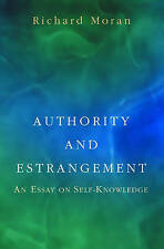 Authority and Estrangement: An Essay on Self-knowledge by Richard Moran...