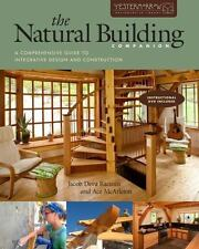 The Natural Building Companion : A Comprehensive Guide to Integrative Design...