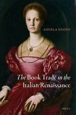 The Book Trade in the Italian Renaissance (Library of the Written Word - The Han