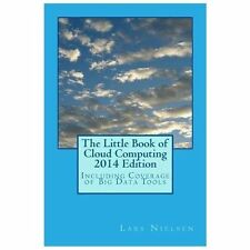 The Little Book of Cloud Computing, 2014 Edition : Including Coverage of Big...