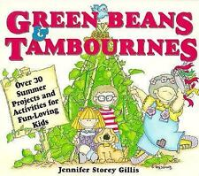 Green Beans & Tambourines: Over 30 Summer Projects and Activities for Fun-Lovin