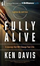 Fully Alive : A Journey That Will Change Your Life by Ken Davis (2013, CD,...