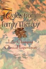 Tales from Family Therapy: Life-Changing Clinical Experiences (Haworth Marriage