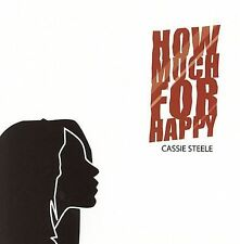 Cassie Steele CD.. How Much for Happy * STEEL