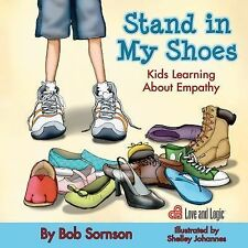 Stand in My Shoes: Kids Learning About Empathy by Sornson Ph.D., Bob