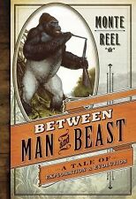 Between Man and Beast : An Unlikely Explorer, the Evolution Debates, and the...