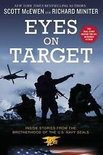 Eyes on Target : Inside Stories from the Brotherhood of the U. S. Navy SEALs...