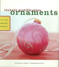 INSTANT GRATIFICATION ORNAMENTS Make Your Own Ornaments Crafts Projects Book NEW