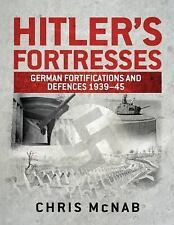 Hitler's Fortresses: German Fortifications and Defences 1939-45 (General Militar
