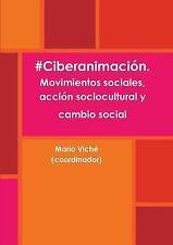 #Ciberanimacion. Movimientos Sociales, Accion Sociocultural y Cambio Social...
