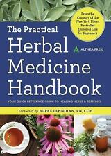 The Practical Herbal Medicine Handbook : Your Quick Reference Guide to...