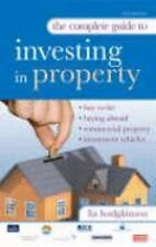 The Complete Guide to Investing in Property Hodgkinson, Liz