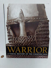 NEW First Edition WARRIOR Visual History Of The Fighting Man HARDCOVER BOOK EVC!