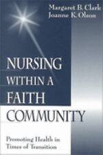 Nursing within a Faith Community: Promoting Health in Times of Transition Clark