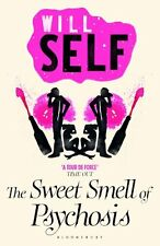 WILL SELF __ THE SWEET SMELL OF PSYCHOSIS __ shop soiled __ FREEPOST UK