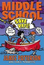 "Middle School: Save Rafe! 6: James Patterson & Chris Tebbetts (hardcover)  ""NEW"""