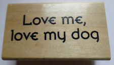 Anita'S Love Me, Love My Dog Quote Phrase Wooden Rubber Stamp