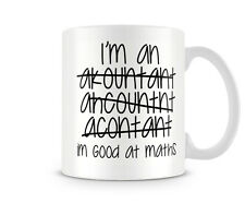 TXT_015 I'm an Accountant. I'm good at math - mug, funny custom personalised pri