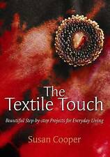 The Textile Touch 'Beautiful Step-By-Step Projects For Everyday Living Cooper, S