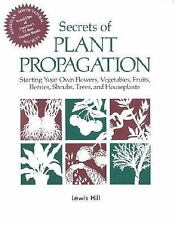 Secrets of Plant Propagation: Starting Your Own Flowers, Vegetables, Fruits, Ber