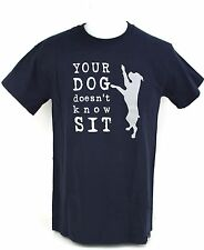 DOG IS GOOD Your Dog Doesn't Know Sit Comic Funny Mens T Shirt Size S