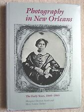 Smith & Denton 'PHOTOGRAPHY IN NEW ORLEANS THE EARLY YEARS 1840-1865'