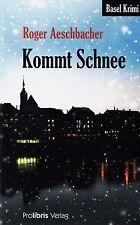 *~ Kommt SCHNEE -  von Roger AESCHBACHER  tb  (2010)