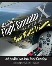 Microsoft Flight Simulator X for Pilots : Real World Training by Jeff Van West …
