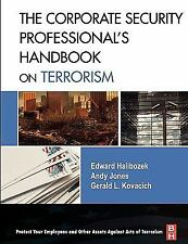 The Corporate Security Professional's Handbook on Terrorism by Edward...