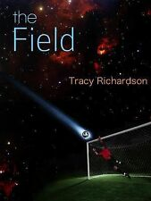 The Field by Tracy Richardson (2013, Hardcover, Unabridged)