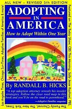 Adopting in America: How To Adopt Within One Year, Hicks, Randall, Good Book