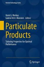 Particulate Products : Tailoring Properties for Optimal Performance 19 (2013,...