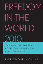 Freedom in the World 2010: The Annual Survey of Political Rights and Civil Libe