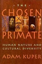 The Chosen Primate: Human Nature and Cultural Diversity-ExLibrary