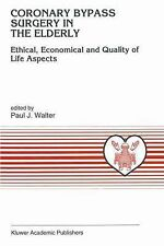 Coronary Bypass Surgery in the Elderly : Ethical, Economical and Quality of...