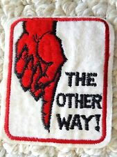 """This """"THE OTHER WAY"""" Stitch-on CLOTH PATCH"""". (0886)"""