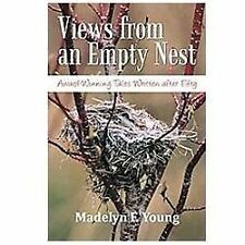 Views from an Empty Nest: Award-winning Tales Written After Fifty by Madelyn...