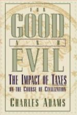 For Good and Evil: The Impact of Taxes on the Course of Civilization-ExLibrary