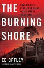 """SUBMARINE U-BOAT """"THE BURNING SHORE"""" (9780465029617) 1ST HB/DJ"""