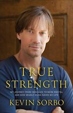 True Strength: My Journey from Hercules to Mere Mortal--and How Nearly-ExLibrary