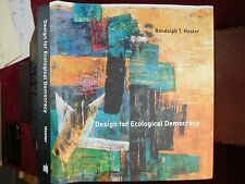 DESIGN for ECOLOGICAL DEMOCRACY by RANDOLPH T.HESTER/SCARCE 2006 1st