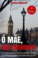 Guias PrÁticos para Quem Quer Emigrar para o Reino Unido: Ó Mãe, Vou...