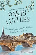 Paris Letters : One Woman's Journey from the Fast Lane to a Slow Stroll in...