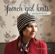 French Girl Knits Accessories: Modern Designs for a Beautiful Life Griffin-Grim