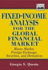Fixed Income Analysis for the Global Financial Market: Money Market, Foreign Exc