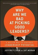 Why Are We Bad at Picking Good Leaders A Better Way to Evaluate Leadership Pote